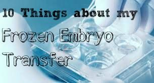 10 Things: Frozen Embryo Transfer