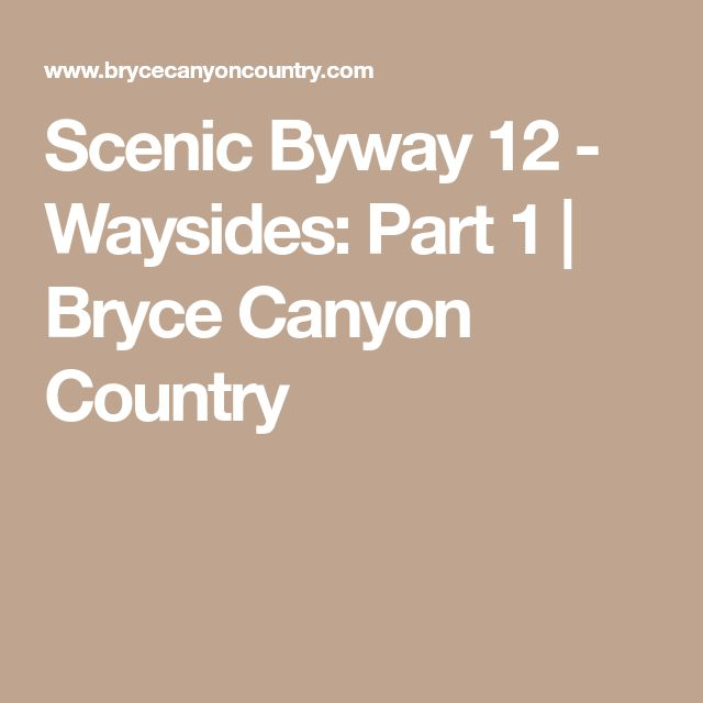 Scenic Byway 12 - Waysides: Part 1 | Bryce Canyon Country