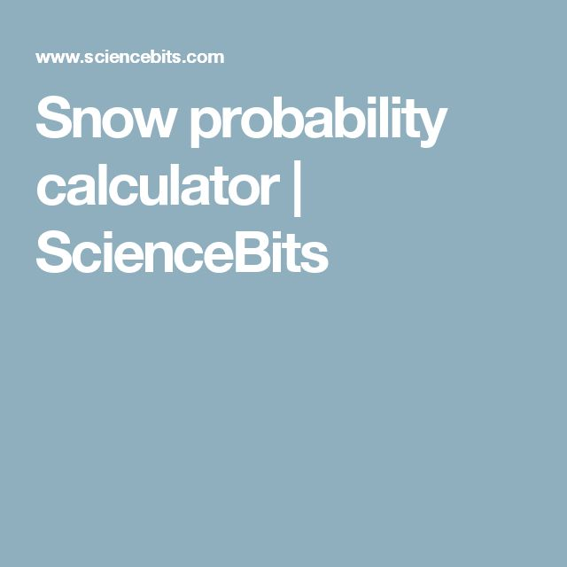 Snow probability calculator | ScienceBits