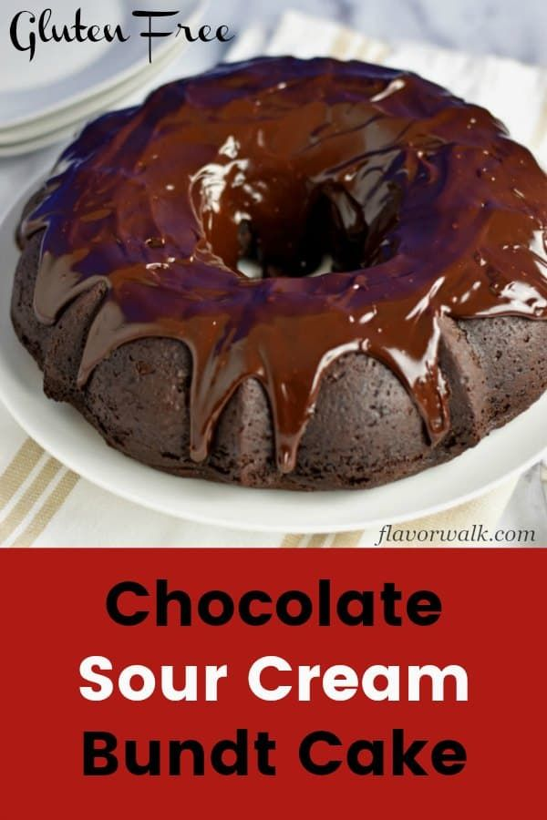 This Gluten Free Chocolate Sour Cream Bundt Cake Is Rich Dense And Topped With A Fudgy Choc Gluten Free Chocolate Bundt Cakes Recipes Gluten Free Bundt Cake