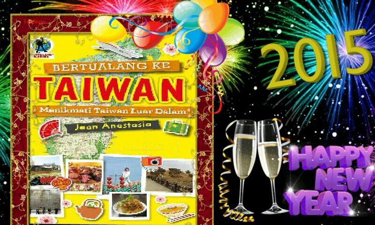 #Happy_New_Year 2015 All 新年 快樂 二零一五, 大家 #Selamat_Tahun_Baru 2015 Semua  希望 今年 給 我們 祝福, 健康,成功, 得到 夢想, 幸福 Wish Give Us Bless, Healthy, Success, DReams Come True, Happy↖(^ω^)↗  希望 Buku Bertualang Ke Taiwan 大賣 , 有 好處, 一直 加油, 大家 喜歡, 歡迎 去 台灣 '=^_^=  #BKT
