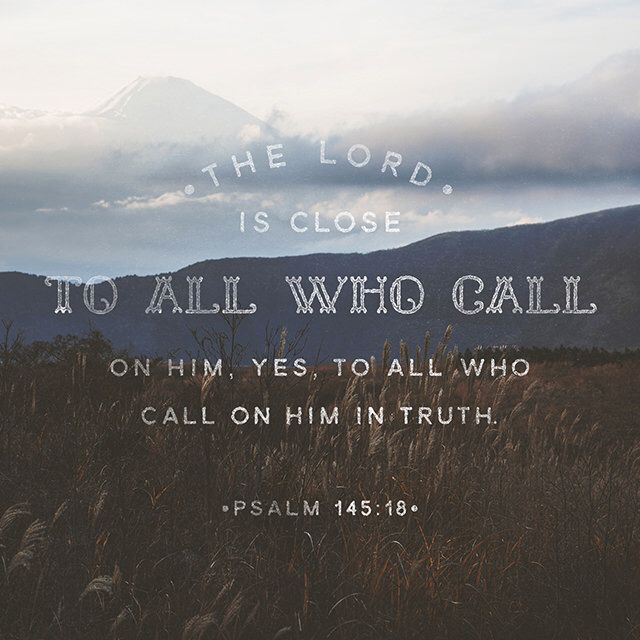 """He is near to those who call to him, who call to him with sincerity. He supplies the needs of those who honour him; he hears their cries and saves them."" ‭‭Psalms‬ ‭145:18-19‬ ‭GNB‬‬ http://bible.com/296/psa.145.18-19.gnb"