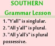 learn it :): Southern Living, Southern Yall, Southern Grammar, Southern Thang, Texas, Southern Sayings, Grammar Lessons, New Friends, Y All
