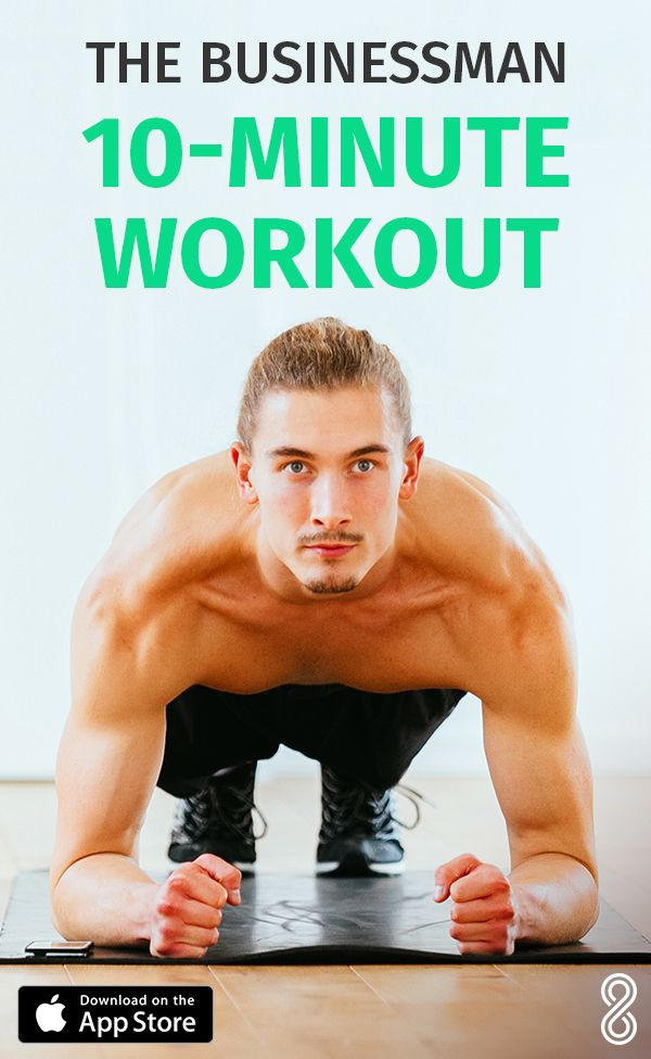 The 10-Minute Workout for Busy Men |Want to know how to get fit and toned when there just aren't enough hours in the day or the gym fills you with dread? Download the 8fit app!