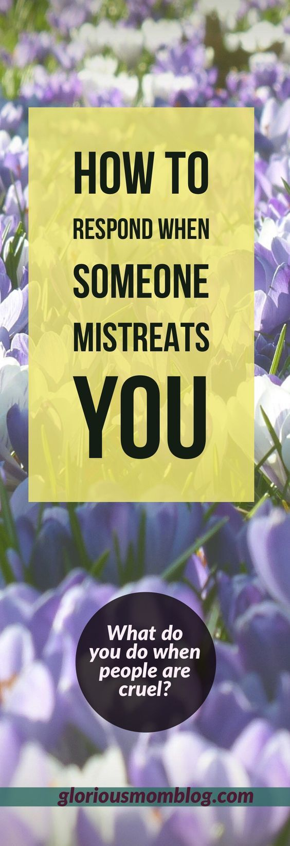 How to respond when someone mistreats you + Energy