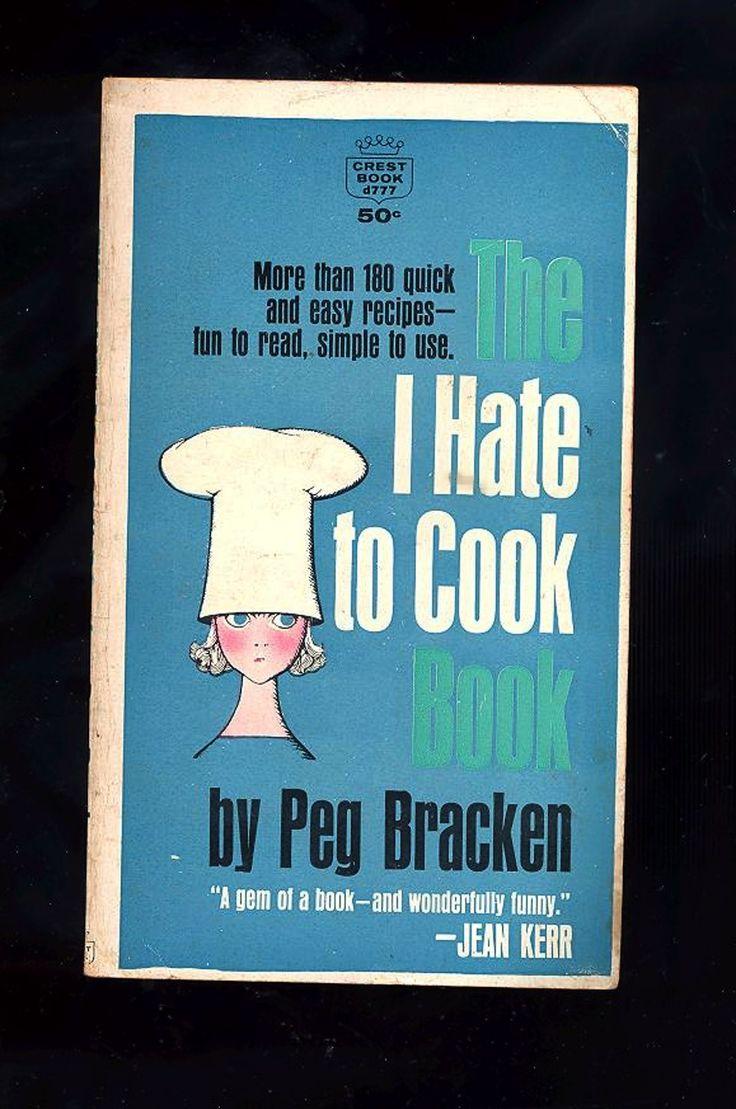 The i hate to cook book peg bracken 1960 paperback cookbook