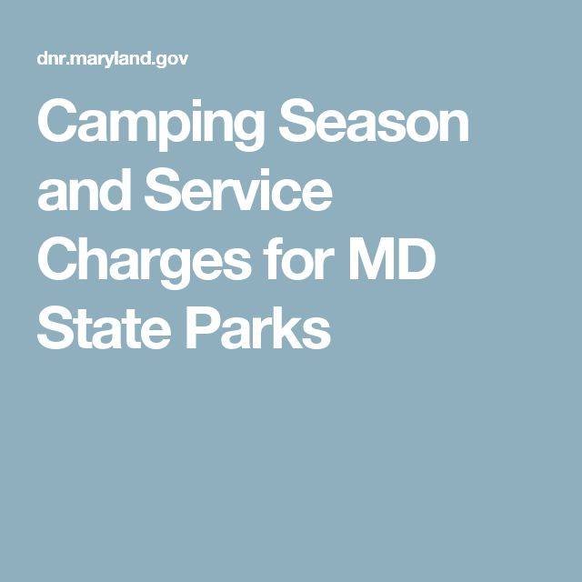 Camping Season and Service Charges for MD State Parks