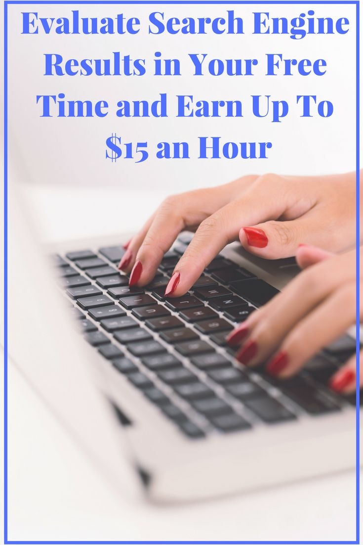 Need a flexible work from home job that you can schedule around nap time? Work from home as a search engine evaluator . No experience needed and make up to $15 an hour.