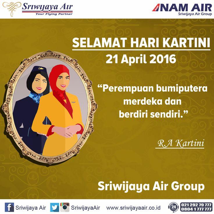"""""""Perempuan bumiputera merdeka dan berdiri sendiri."""" (R.A Kartini). Selamat Hari Kartini Untuk Seluruh Perempuan Hebat di Indonesia. Salam, Sriwijaya Air Group."""