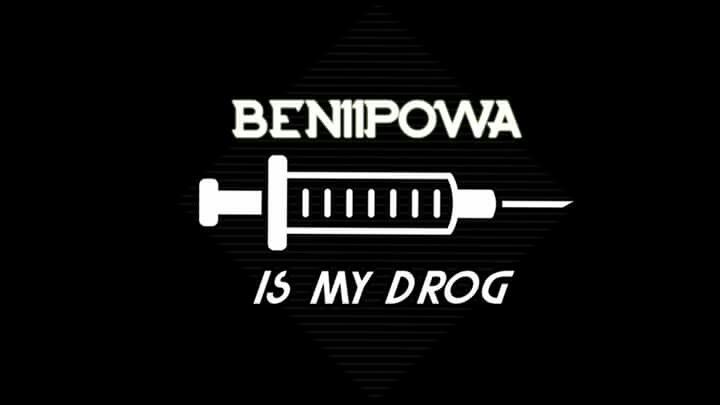 Beniipowa is my drog