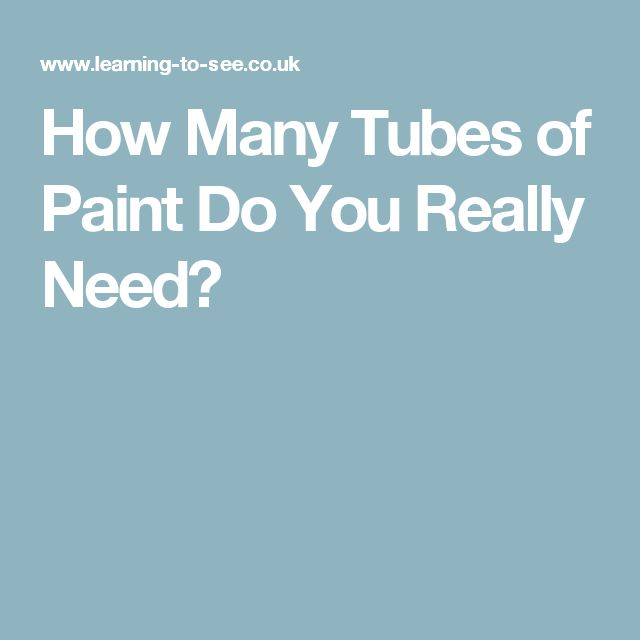 How Many Tubes of Paint Do You Really Need?