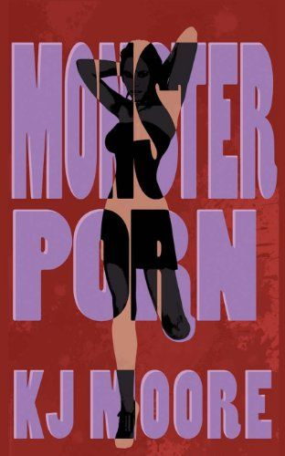 """Monster Porn by KJ Moore from Blood Bound Books. Mike and Dwain are Foley artists for the porn industry in the famed San Fernando Valley. After meeting an amputee porn star, the guys decide to make their own movies portraying a wide variety of """"monsters."""" While Mike wants to make tastefully erotic films featuring abnormally shaped performers, Dwain sees greater profits on the horizon if they push """"Freak Porn"""" to its nauseating extreme. Paperback $5.99; Kindle $2.99"""