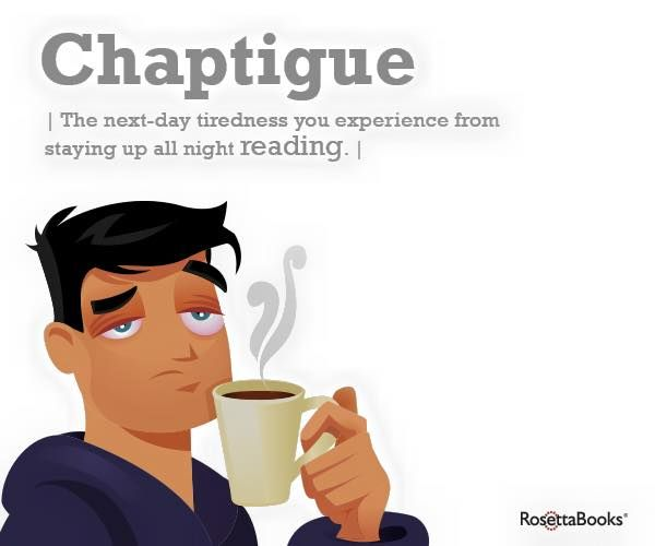 Chaptigue - The next-day tiredness your experience from staying up all night reading!