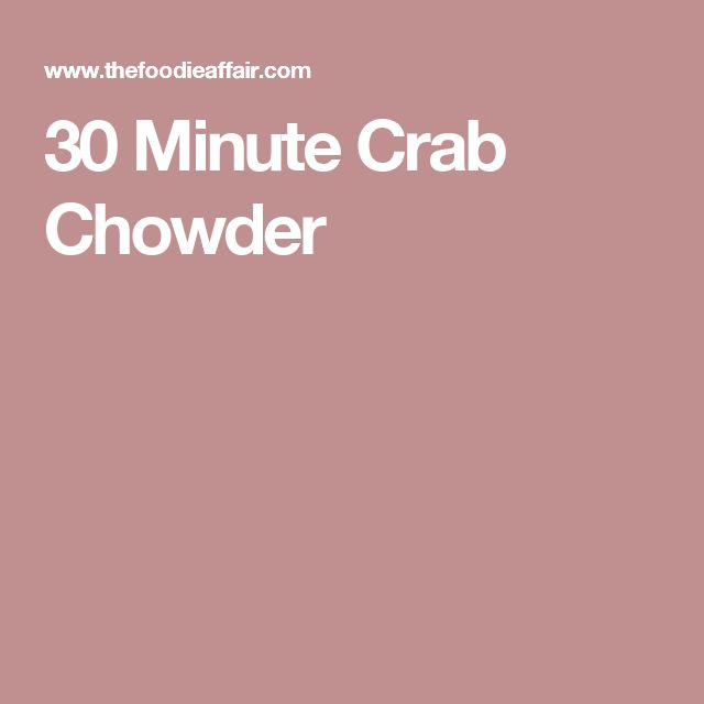 30 Minute Crab Chowder