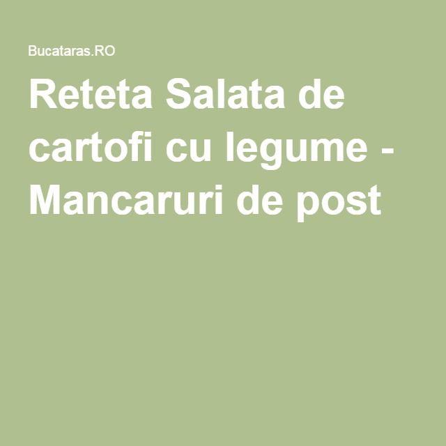 Reteta Salata de cartofi cu legume - Mancaruri de post