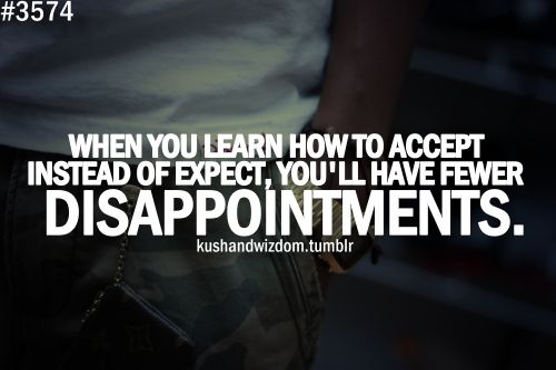 ......Disappointment, Words Of Wisdom, Life Quotes, Accepted Pinterest, Food Heavens, True, Funny Stuff, Living, Inspiration Quotes