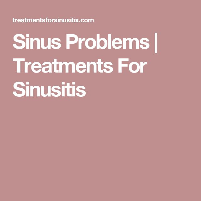 Sinus Problems | Treatments For Sinusitis