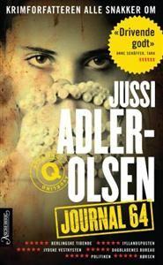 http://www.adlibris.com/no/product.aspx?isbn=8203218733   Tittel: Journal 64 - Forfatter: Jussi Adler-Olsen - ISBN: 8203218733 - Vår pris: 149,-