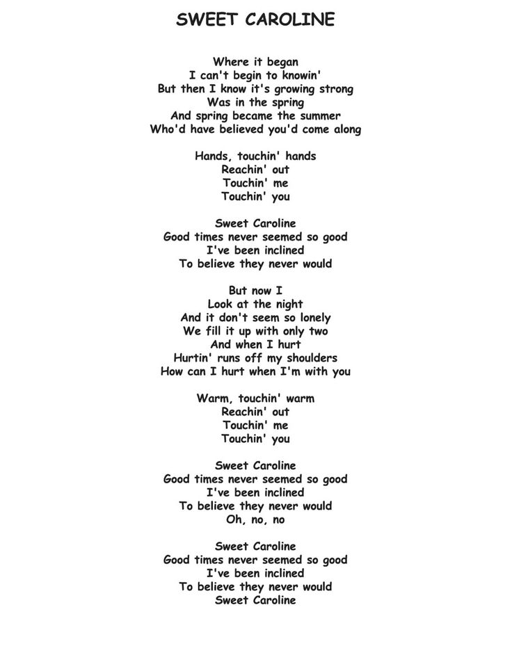 Sweet Caroline by Neil Diamond - One of her faves.