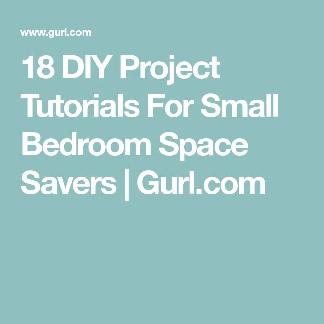 18 DIY Project Tutorials For Small Bedroom Space Savers   Gurl.com