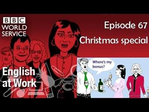 English at Work 67 transcript video - Christmas special