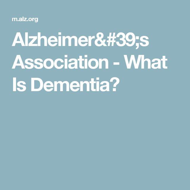 Alzheimer's Association - What Is Dementia?
