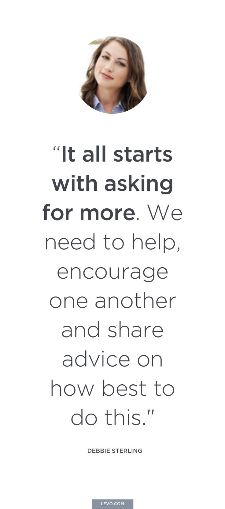 Debbie Sterling - Quotes to Inspire you to #Ask4More on Equal Pay Day - www.levo.com/ask4more