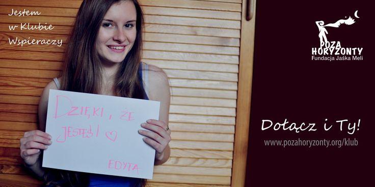 Edyta chciała Ci podziękować, za to, że już dziś dołączysz do Klubu Wspieraczy.  Ona już w nim jest: http://pozahoryzonty.org/klub