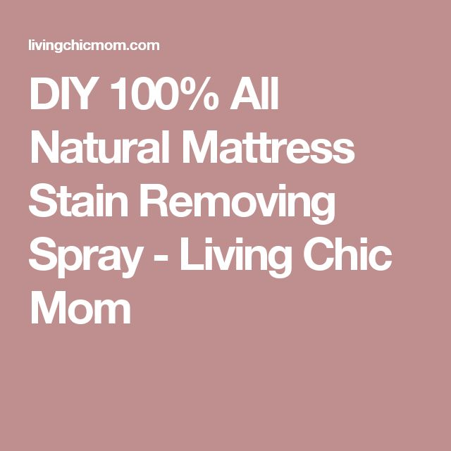 diy 100 all natural mattress stain removing spray living chic mom