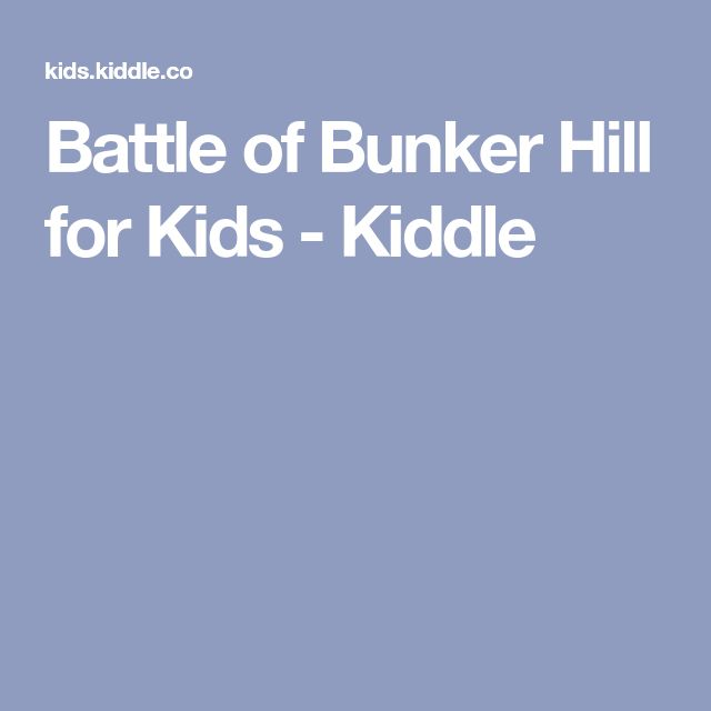battle of bunker hill where is bunker hill  battle of bunker hill where is bunker hill american revolution dates and bunker hill monument