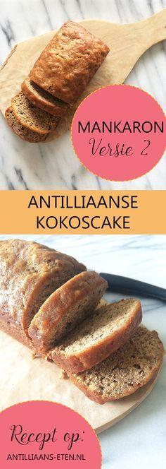 Mankaron: Traditionele Antilliaanse kokoscake - recept via Antilliaans-eten.nl