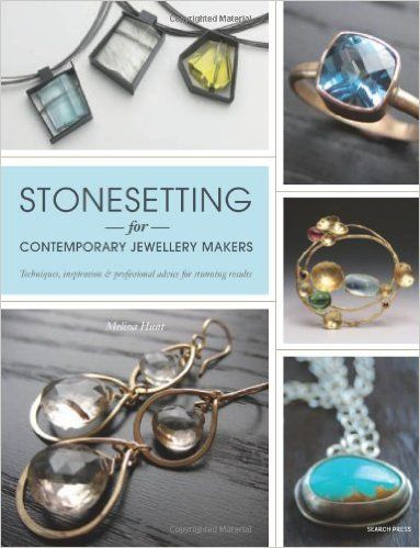 Stonesetting for Contemporary Jewellery Makers: Amazon.es: Melissa Hunt: Libros en idiomas extranjeros