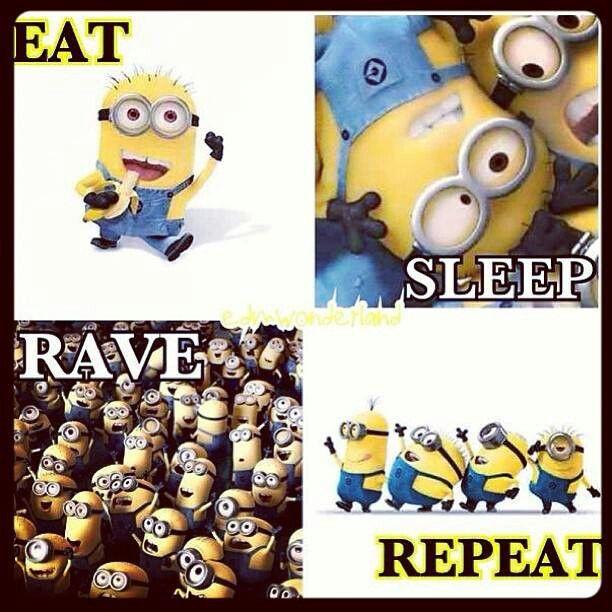 Eat. Sleep. Rave. Repeat.