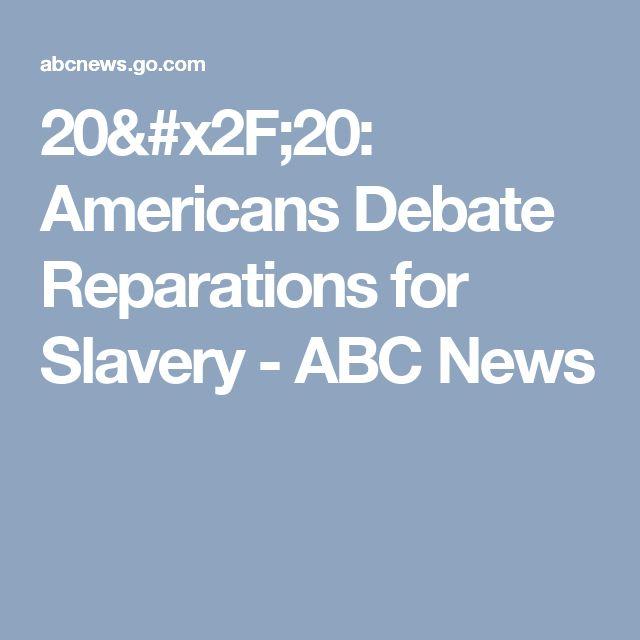 20/20: Americans Debate Reparations for Slavery - ABC News