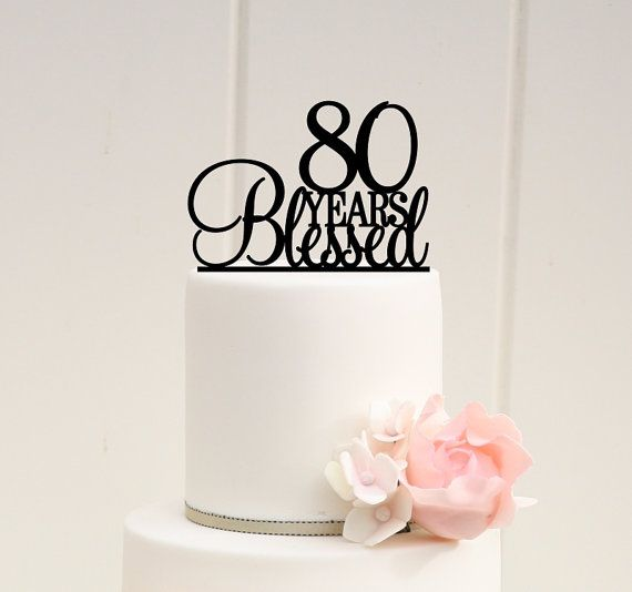 80 Years Blessed Cake Topper - 80th Birthday Cake Topper Birthday ...