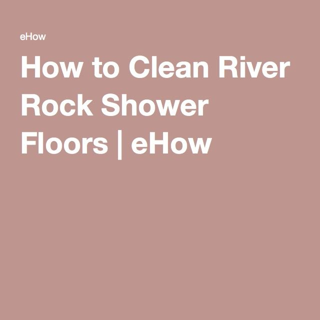 1000 ideas about river rock shower on pinterest pebble