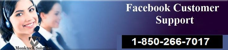 Facebook Customer 1-850-266-7017 Support Phone number Through Facebook customer support phone number 1-850-266-7017,Get Instant Support for your Facebook account related issues.If you have any inconvenience in using your Facebook account. For more info: http://www.monktech.net/facebook-technical-support-number.html
