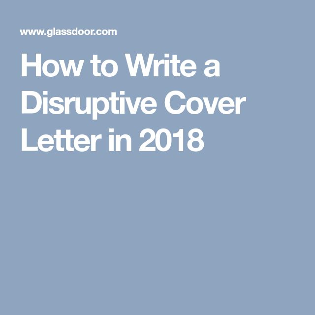 How to Write a Disruptive Cover Letter in 2018
