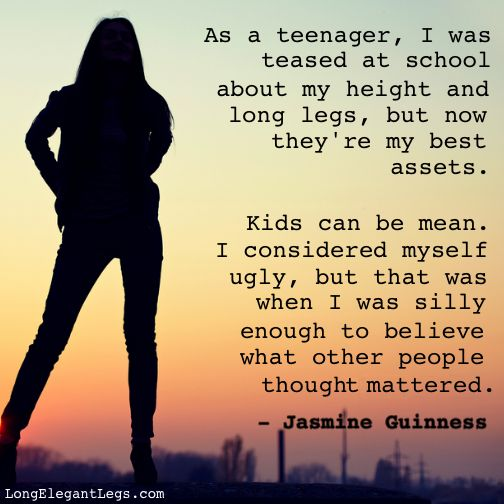 Inspirational quote on being tall as a kid #tallgirlproblems