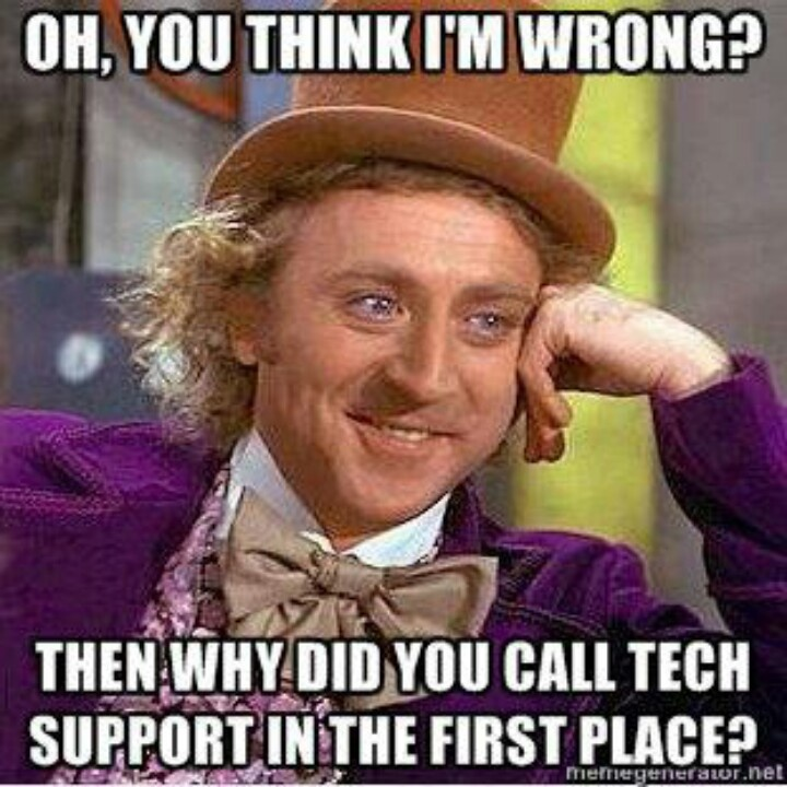 3bbcc6bb1426d41a08abd54210daf7ca willy wonka funny things 36 best it memes and stuff images on pinterest tech support,I Call Shenanigans Meme