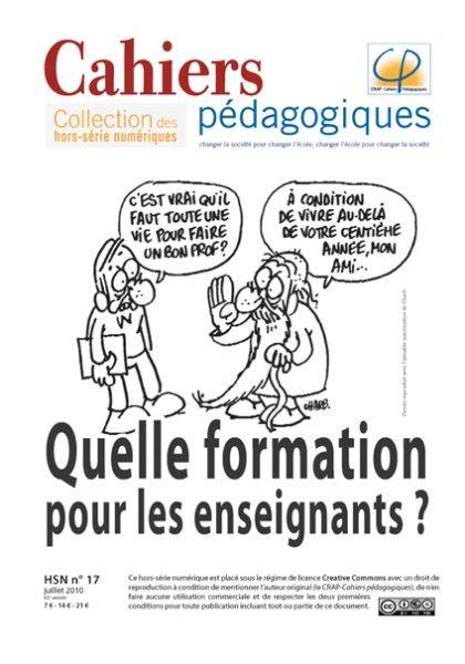 Quelle formation pour les enseignants ? Cahiers pédagogiques. HS numérique n°17  http://cataloguescd.univ-poitiers.fr/masc/Integration/EXPLOITATION/statique/recherchesimple.asp?id=133749401