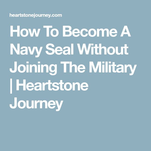How To Become A Navy Seal Without Joining The Military | Heartstone Journey