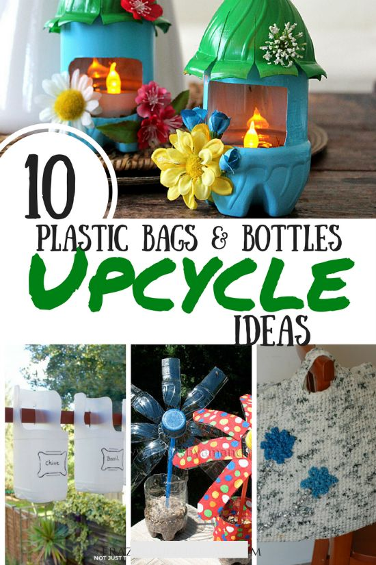 10 Ways to Upcycle Plastic Bottles and Bags