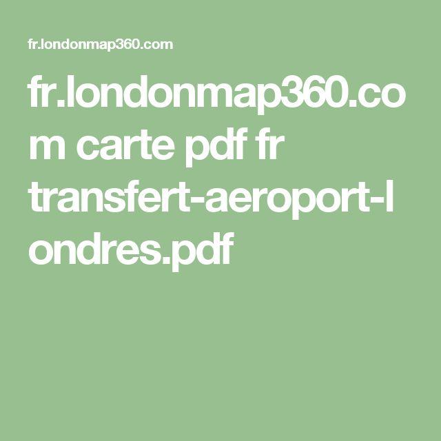 fr.londonmap360.com carte pdf fr transfert-aeroport-londres.pdf