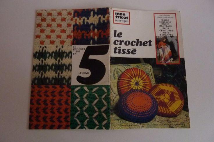 Mon tricot Ouvrages-Le Crochet tissé en 5 leçons -Plaids,coussins etc 1972