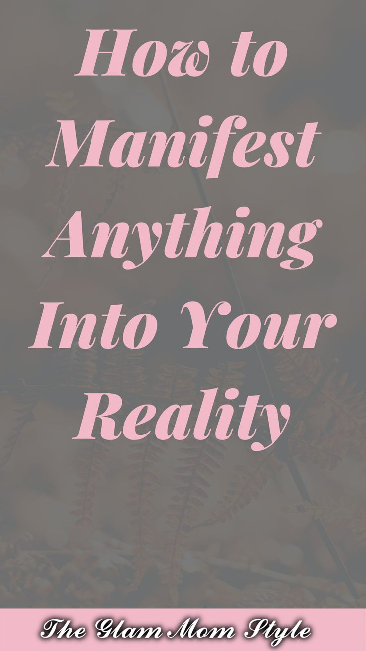 How to manifest anything into your reality in 2020
