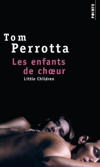 Les Enfants de choeur. (Little Children) de Tom Perrotta