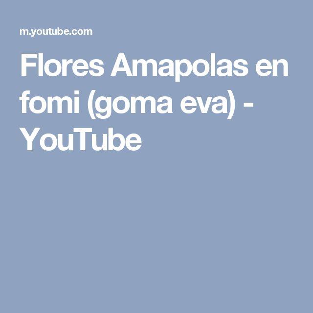 Flores Amapolas en fomi (goma eva) - YouTube