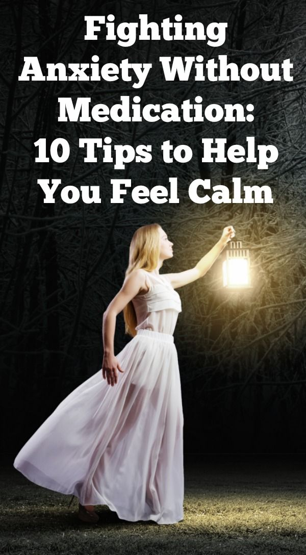 Fighting Anxiety Without Medication - 10 Tips to Help You Feel Calm ~ http://healthpositiveinfo.stfi.re/fighting-anxiety-without-medication.html