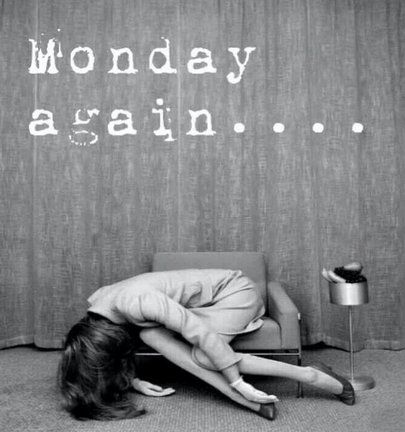 Monday Again...